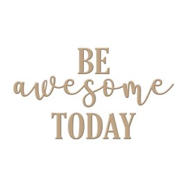 """Be Awesome Today"" - Hot Foil Plate"